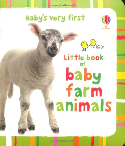 Baby's Very First Little Book of Baby Farm Animals (Baby's Very First Books)