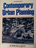 Contemporary Urban Planning, Levy, John M., 0131730487