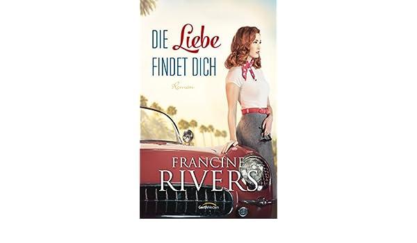 Die liebe findet dich francine rivers