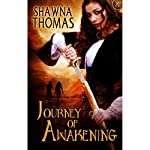 Journey of Awakening: The Triune Stones, Book 1   Shawna Thomas