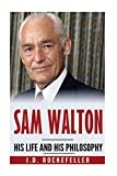 img - for Sam Walton: His Life and His Philosophy (J.D. Rockefeller's Book Club) book / textbook / text book