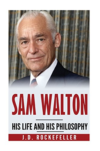 sam-walton-his-life-and-his-philosophy-jd-rockefellers-book-club