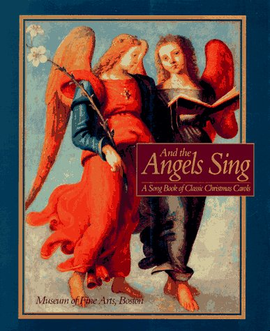 And the Angels Sing: A Songbook of Classical Christmas Carols