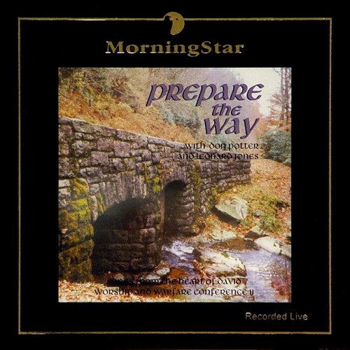 Prepare the Way by EagleStar Productions/ Morningstar