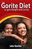 img - for Use Gorite Diet to gain weight and curves by Lda Gorite (2013-04-18) book / textbook / text book