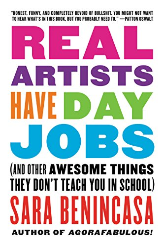 Real Artists Have Day Jobs: (And Other Awesome Things They Don't Teach You in School) (25 Christmas About Facts)
