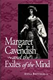 Margaret Cavendish and the Exiles of the Mind (Studies in the English Renaissance)