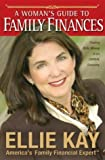 A Woman's Guide to Family Finances, Ellie Kay, 0764226959