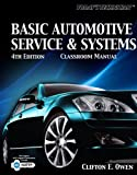 Today's Technician: Basic Automotive Service and Systems, Classroom Manual