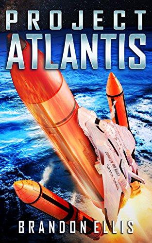 Project Atlantis (Ascendant Chronicles Book 1) by [Ellis, Brandon]