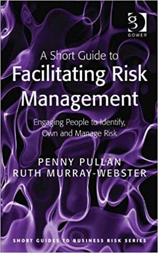 Amazon Com A Short Guide To Facilitating Risk Management Engaging