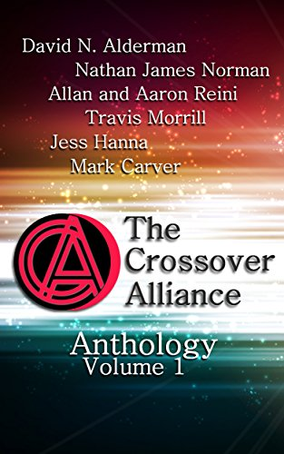 The Crossover Alliance Anthology - Volume 1