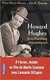 Howard Hughes : Le milliardaire excentrique