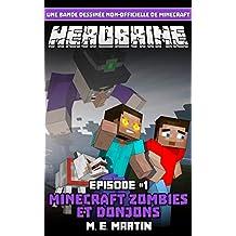 HEROBRINE Épisode 1: Minecraft Zombies et Donjons (Herobrine Bande Dessinée Série ) (French Edition)