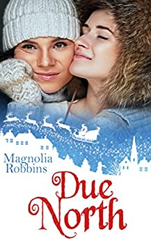 Due North by [Robbins, Magnolia]