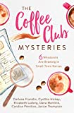 img - for The Coffee Club Mysteries: 6 Whodunits Are Brewing in Small-Town Kansas book / textbook / text book