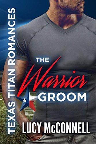 The Warrior Groom: Texas Titans Romances pdf