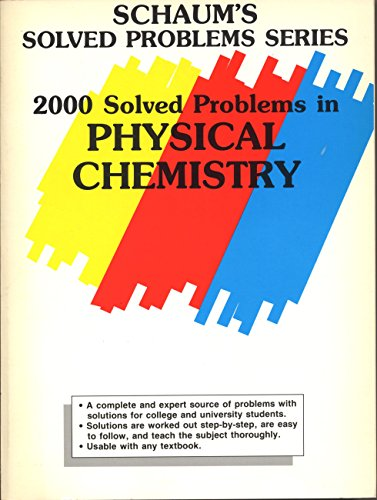 2000 Solved Problems in Physical Chemistry (Schaum's Solved Problems (Problems In Chemistry)