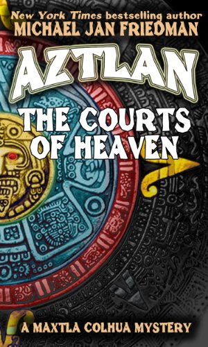 book cover of Aztlan: The Courts Of Heaven
