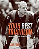 Your Best Triathlon, Joe Friel, 1934030627
