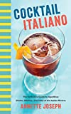 #10: Cocktail Italiano: The Definitive Guide to Aperitivo: Drinks, Nibbles, and Tales of the Italian Riviera