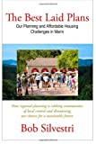 The Best Laid Plans: Our Planning and Affordable Housing Challenges in Marin, Bob Silvestri, 1480144428