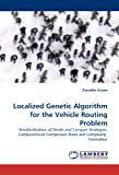 Localized Genetic Algorithm for the Vehicle Routing Problem, Ziauddin Ursani, 383836807X