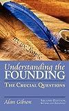 Understanding the Founding, Alan Gibson, 0700617515