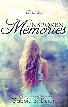 Unspoken Memories (Unspoken Series Book 1) by [Duran, Gabbie S.]