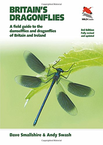 Britain's Dragonflies: A Field Guide to the Damselflies and Dragonflies of Britain and Ireland - Fully Revised and Updat