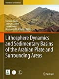 img - for Lithosphere Dynamics and Sedimentary Basins of the Arabian Plate and Surrounding Areas (Frontiers in Earth Sciences) book / textbook / text book