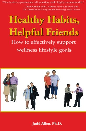 Healthy Habits, Helpful Friends: How To Effectively Support Wellness Lifestyle Goals