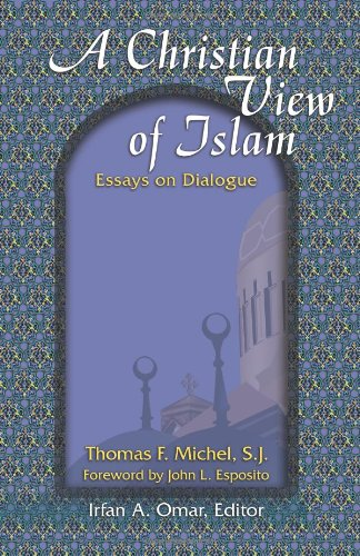 a christian view of islam essays on dialogue Muslim-christian dialogue also makes clear the islamic muslims in our efforts to invite christians to study islam conversely, christians should become more aware.