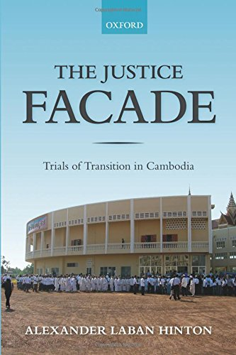 Download The Justice Facade: Trials of Transition in Cambodia PDF