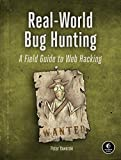 Real-World Bug Hunting: A Field Guide to Web