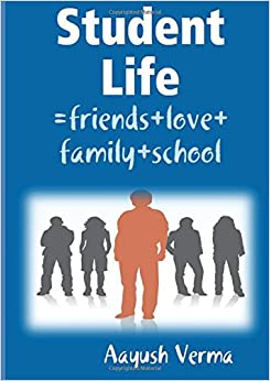 Student Life: =friends+love+family+school