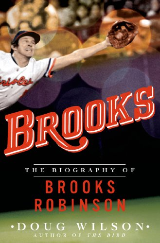 - Brooks: The Biography of Brooks Robinson