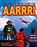 img - for The Pirate Who Lost His Aarrr! by Crystal J Stranaghan (2009-06-01) book / textbook / text book