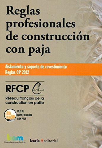 Descargar Libro Reglas Profesionales De Construcción Con Paja: Aislamiento Y Soporte De Revestimiento. Reglas Cp 2012 Rfcp