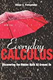 Image of Everyday Calculus: Discovering the Hidden Math All Around Us