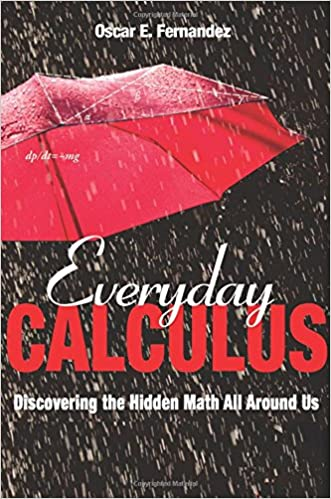 Everyday Calculus: Discovering the Hidden Math All Around Us(2014) - PDF