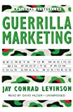 Guerrilla Marketing: Secrets for Making Big Profits from Your Small Business (Library Edition)
