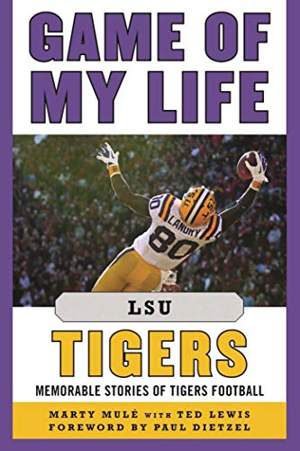 Tickets Tigers Football (Game of My Life LSU Tigers: Memorable Stories of Tigers Football)
