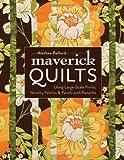 Maverick Quilts: Using Large-Scale Prints, Novelty Fabrics & Panels with Panache