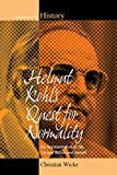 "BOOKS RECEIVED: Christian Wicke, ""Helmut Kohl's Quest for Normality: His Representation of the German Nation and Himself "" (Berghahn Books, 2017)"