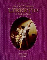 Le XVIIIe siècle libertin : de Marivaux à Sade par Michel Delon