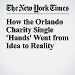 How the Orlando Charity Single 'Hands' Went from Idea to Reality | Joe Coscarelli