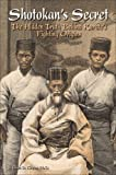 Shotokan's Secret, Bruce D. Clayton, 0897501446