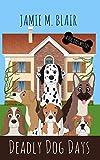 Deadly Dog Days (A Dog Days Mystery)
