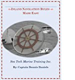 Inland Navigation Rules Made Easy, Daniels, Dennis R., 1604582154